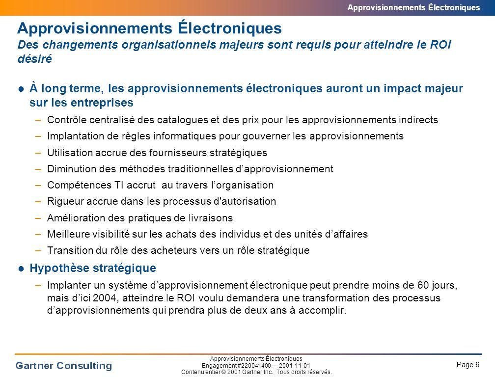 Approvisionnements Électroniques Page 17 Approvisionnements Électroniques Engagement #220041400 2001-11-01 Contenu entier © 2001 Gartner Inc.