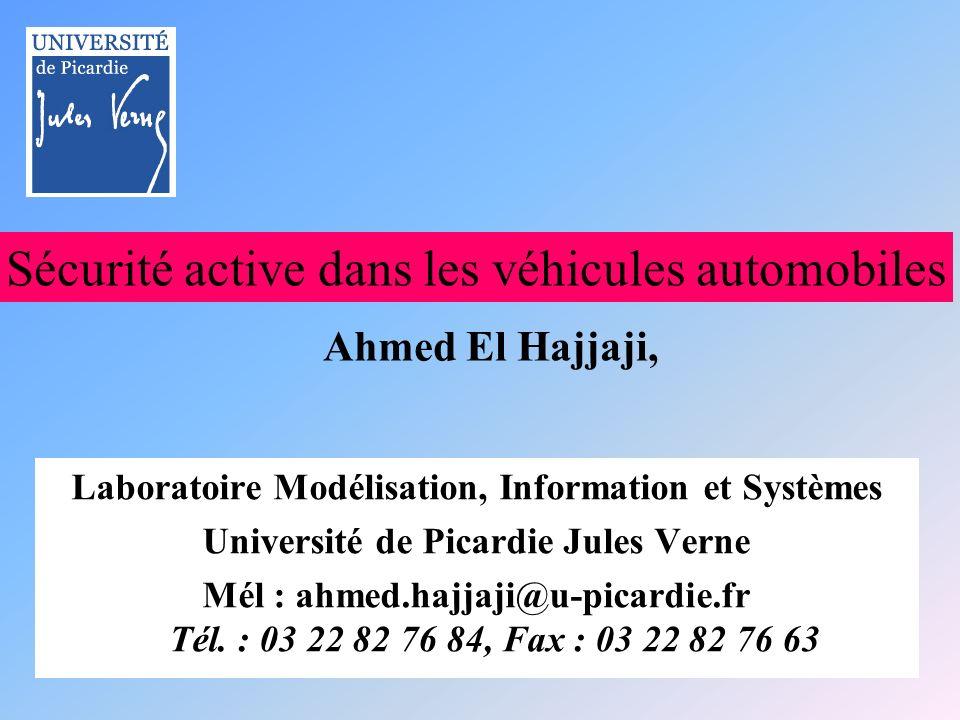 Laboratoire Modélisation, Information et Systèmes Université de Picardie Jules Verne Mél : ahmed.hajjaji@u-picardie.fr Tél.
