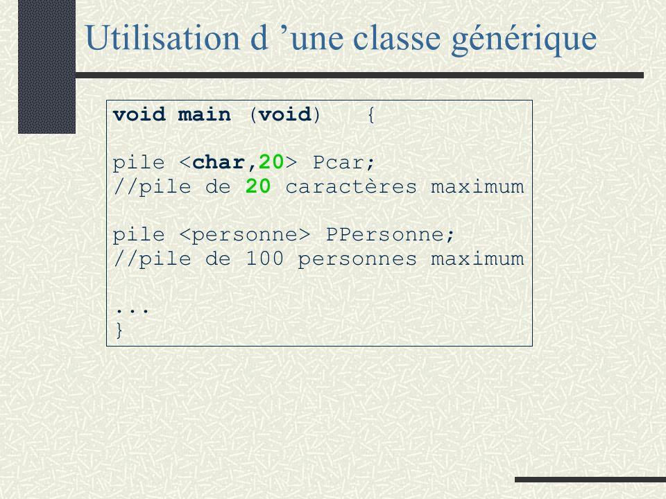 Les paramètres template class pile{ public :... // IC non vide X sommet (void); // Sélecteur => valeur placée au sommet de IC void empiler(const X&);