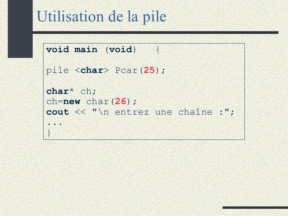 Implantation de la classe pile Implantation dans un tableau dynamique private : int taille; X* t;// si implantation dans int maximum; };// un tableau