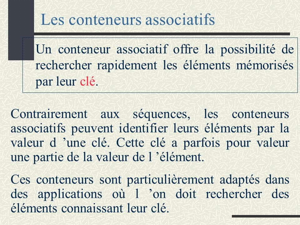 Les séquences : types abstraits Les classes (conteneur) : - pile : stack - file d attente : queue - file d attente prioritaire : priority_queue A part