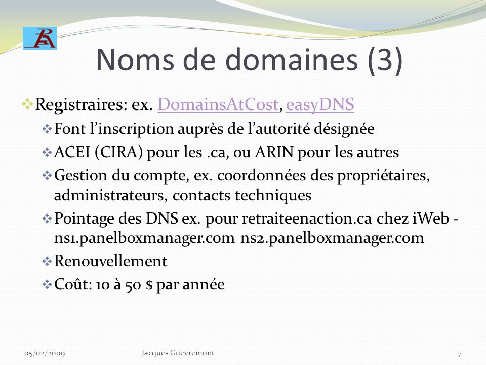 Noms de domaines (2) ICANN = Internet Corporation for Assigned Names and Numbers; autorité suprême de linternetInternet Corporation for Assigned Names