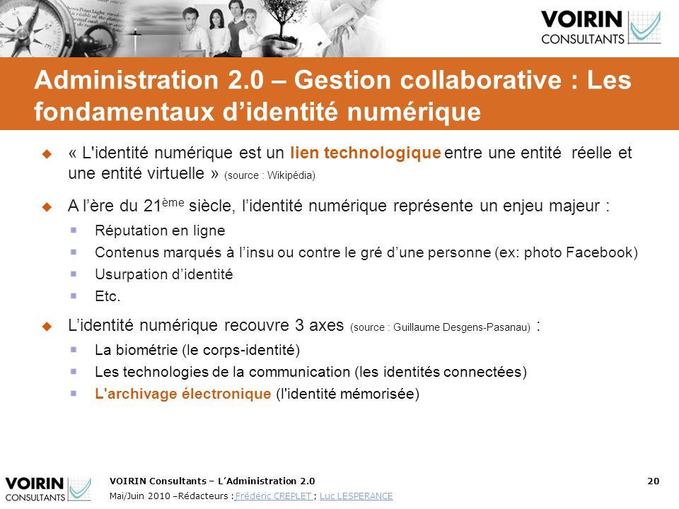 VOIRIN Consultants – LAdministration 2.020 Mai/Juin 2010 –Rédacteurs : Frédéric CREPLET ; Luc LESPERANCE Frédéric CREPLET Luc LESPERANCE Administratio