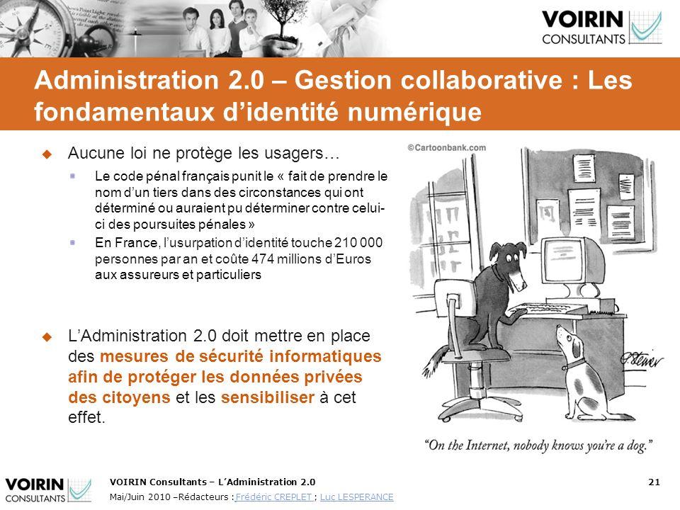 VOIRIN Consultants – LAdministration 2.021 Mai/Juin 2010 –Rédacteurs : Frédéric CREPLET ; Luc LESPERANCE Frédéric CREPLET Luc LESPERANCE Administratio
