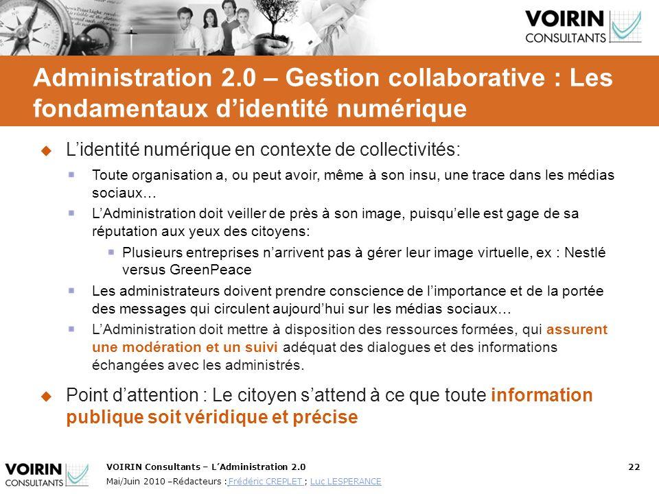 VOIRIN Consultants – LAdministration 2.022 Mai/Juin 2010 –Rédacteurs : Frédéric CREPLET ; Luc LESPERANCE Frédéric CREPLET Luc LESPERANCE Administratio