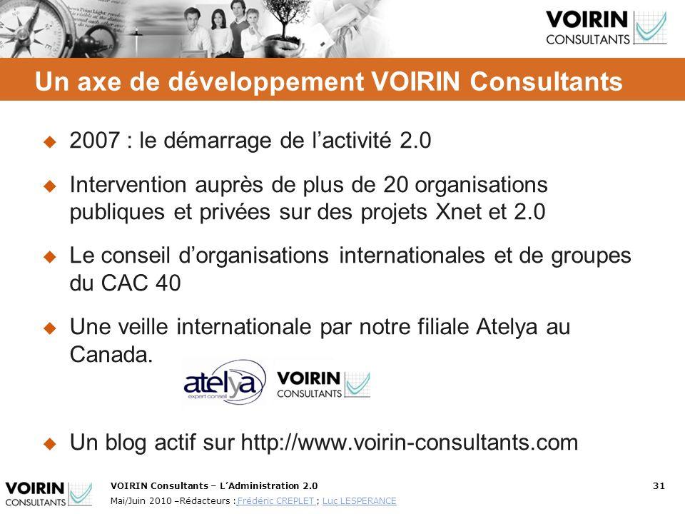 VOIRIN Consultants – LAdministration 2.031 Mai/Juin 2010 –Rédacteurs : Frédéric CREPLET ; Luc LESPERANCE Frédéric CREPLET Luc LESPERANCE Un axe de dév