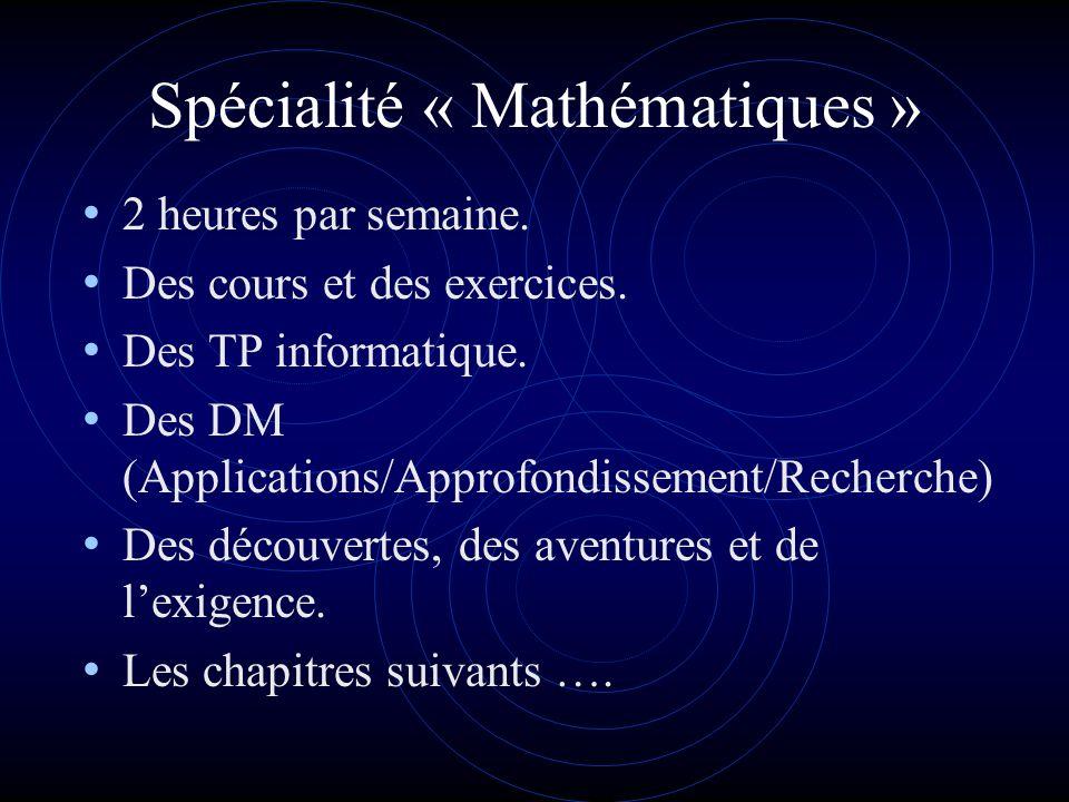 Spécialité « Mathématiques » 2 heures par semaine.
