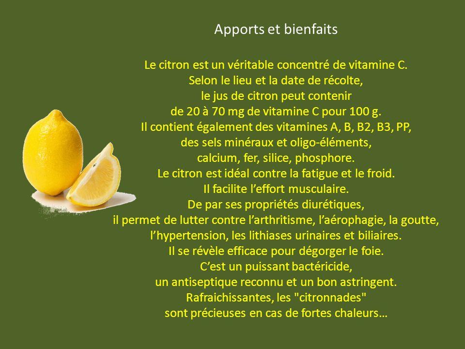 Apports et bienfaits Le citron est un véritable concentré de vitamine C.