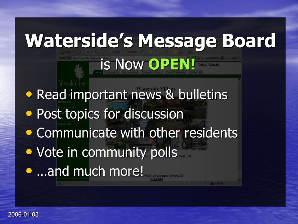 2006-01-03 Watersides Message Board Read important news & bulletins Read important news & bulletins Post topics for discussion Post topics for discuss
