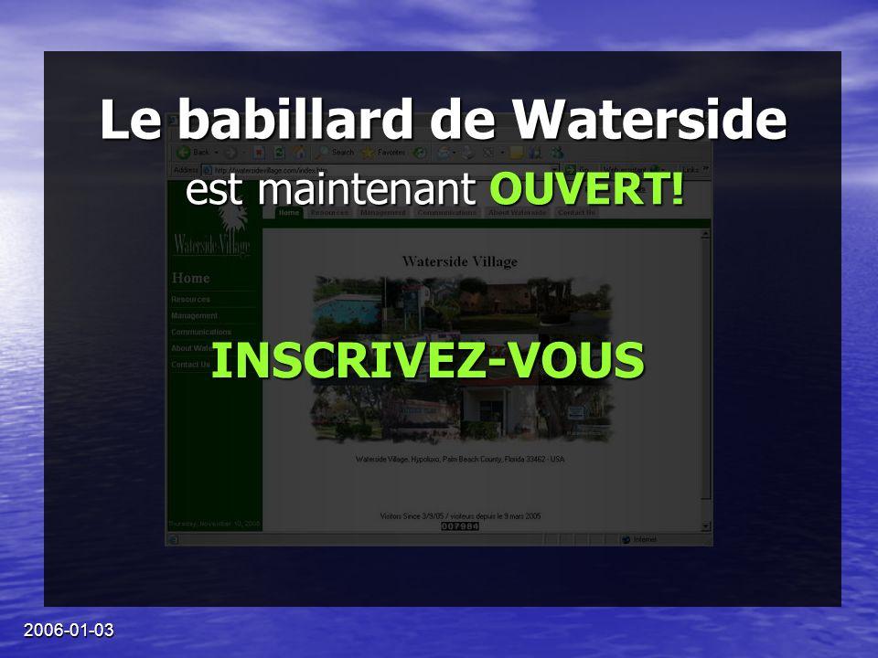 2006-01-03 Le babillard de Waterside est maintenant OUVERT! INSCRIVEZ-VOUS