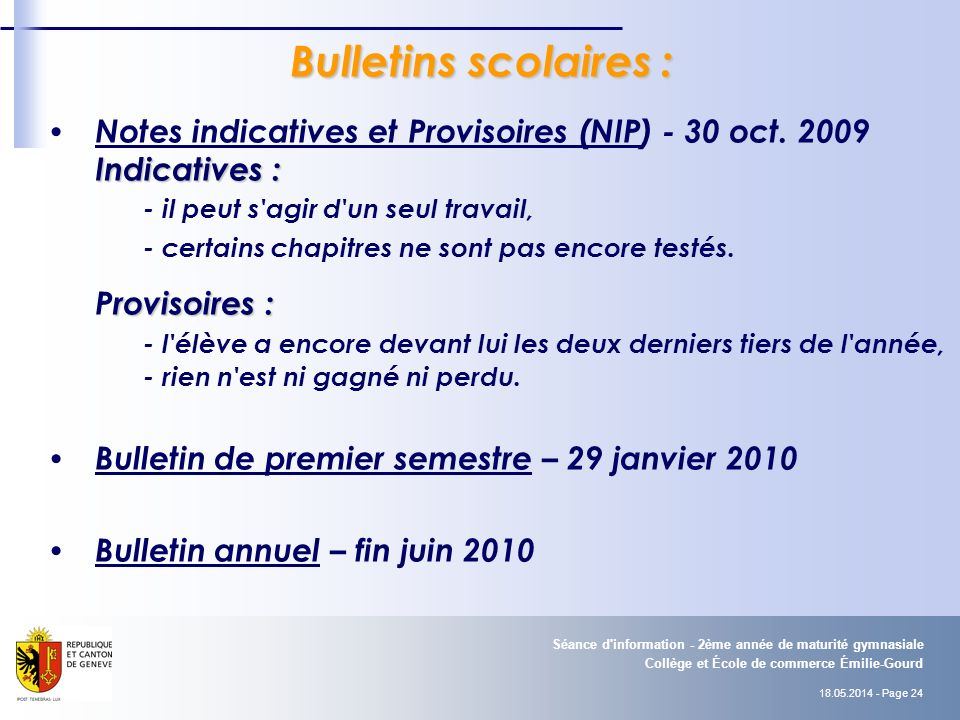 18.05.2014 - Page 24 Collège et École de commerce Émilie-Gourd Séance d information - 2ème année de maturité gymnasiale Notes indicatives et Provisoires (NIP) - 30 oct.