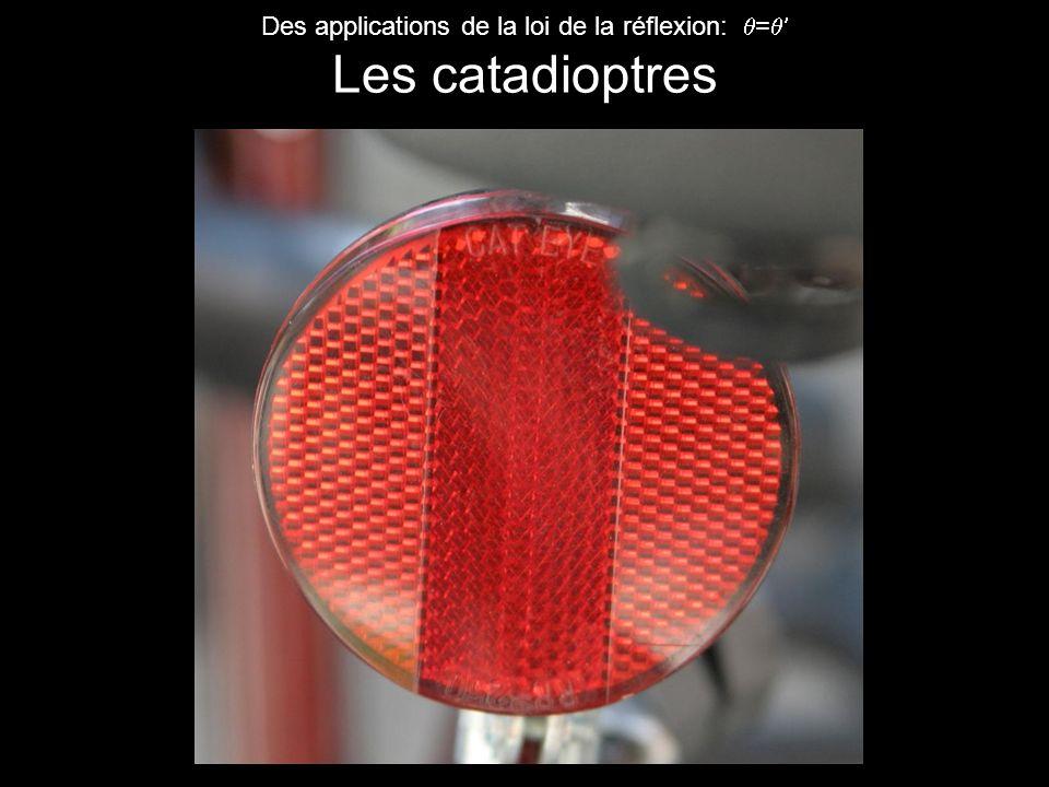 Des applications de la loi de la réflexion: = Les catadioptres