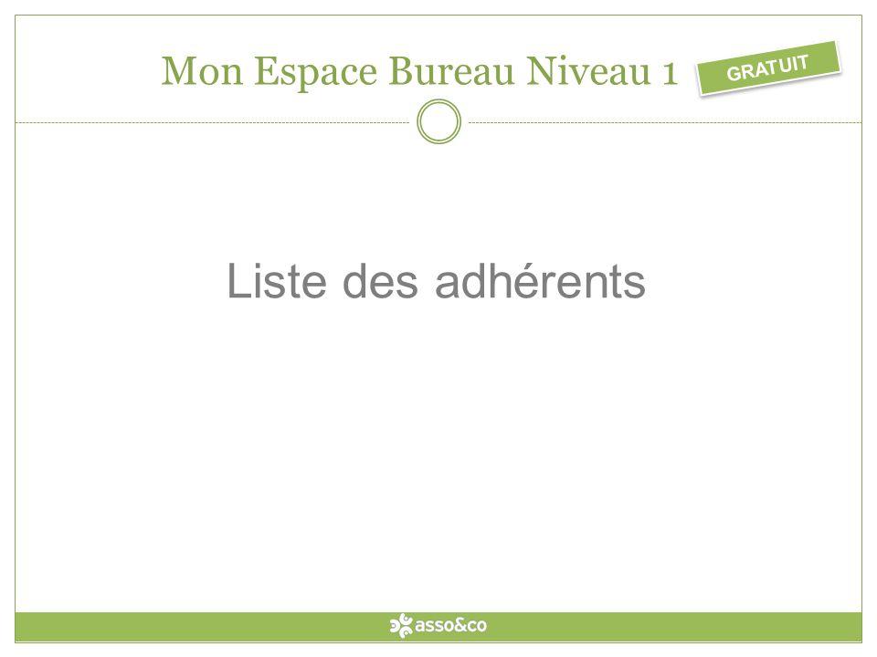 Liste des adhérents GRATUIT Mon Espace Bureau Niveau 1
