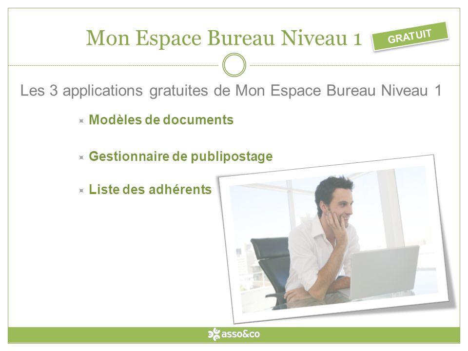 Les 3 applications gratuites de Mon Espace Bureau Niveau 1 Liste des adhérents Gestionnaire de publipostage GRATUIT Mon Espace Bureau Niveau 1 Modèles