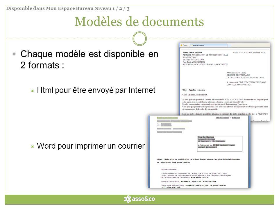 Modèles de documents Chaque modèle est disponible en 2 formats : Html pour être envoyé par Internet Word pour imprimer un courrier Disponible dans Mon