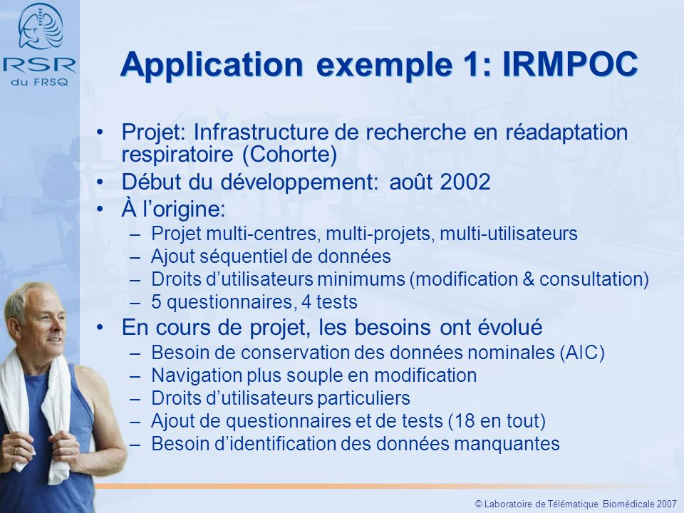 © Laboratoire de Télématique Biomédicale 2007 Application exemple 1 : IRMPOC