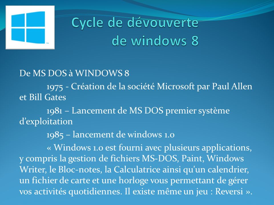 De MS DOS à WINDOWS 8 2009– Sortie de windows (seven) pour un meilleur usage des ordinateurs portables