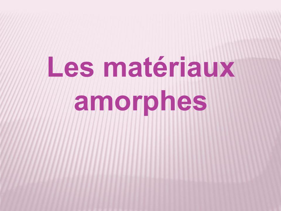Les matériaux amorphes