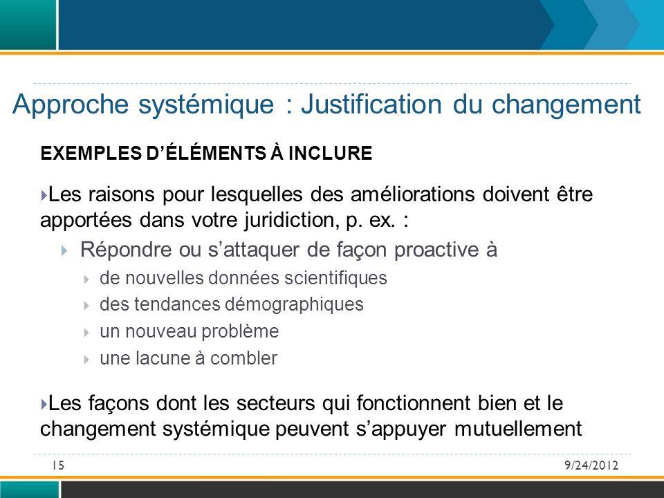 EXEMPLES DÉLÉMENTS À INCLURE Les raisons pour lesquelles des améliorations doivent être apportées dans votre juridiction, p.