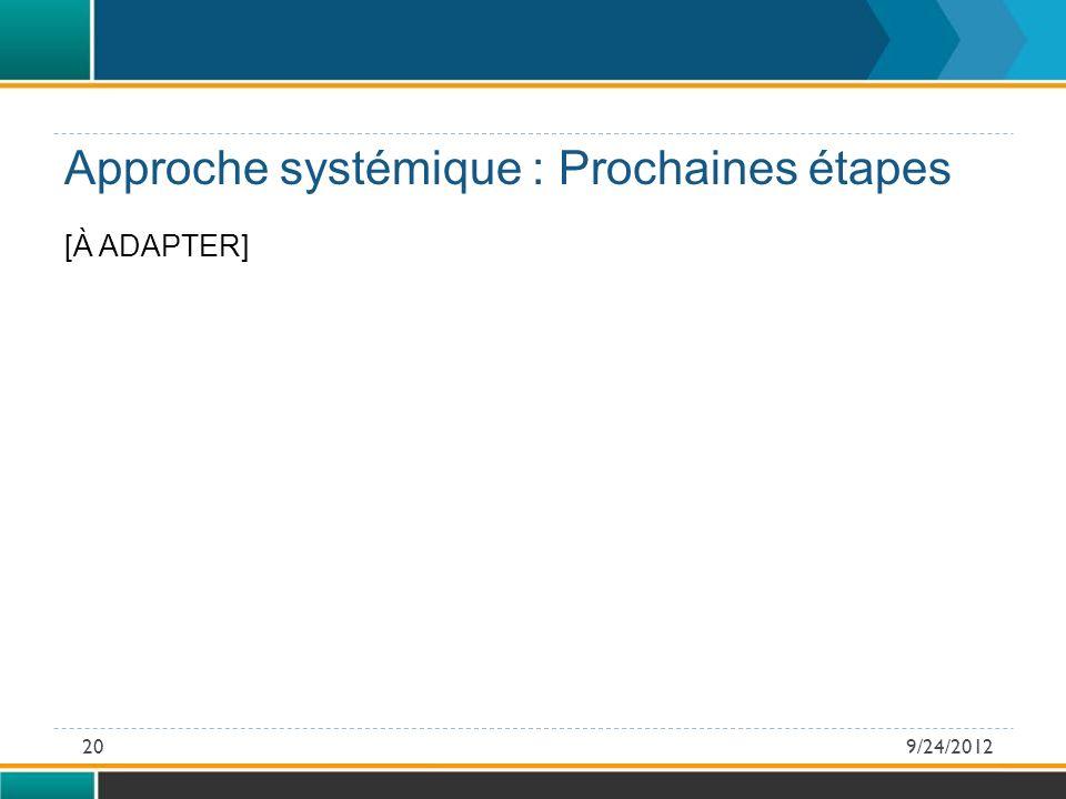 [À ADAPTER] Approche systémique : Prochaines étapes 9/24/201220