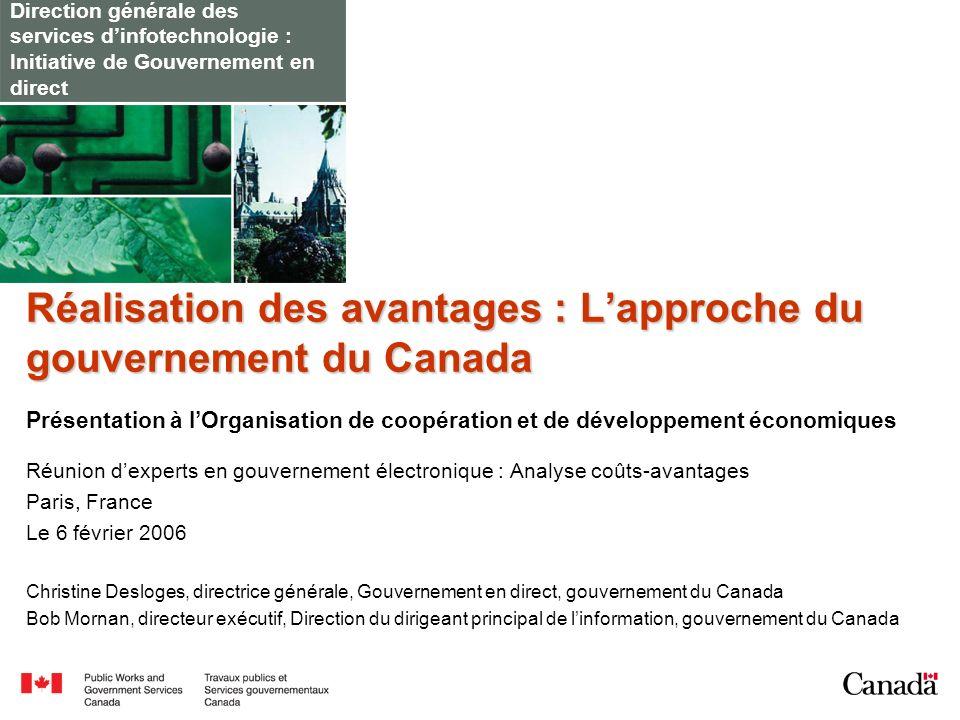 Direction générale des services dinfotechnologie : Initiative de Gouvernement en direct Réalisation des avantages : Lapproche du gouvernement du Canad