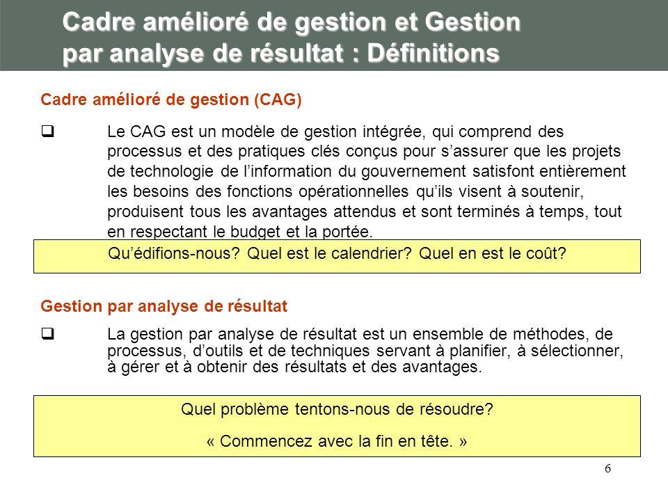 7 Cadre amélioré de gestion (CAG) En 1996, le Secrétariat du Conseil du Trésor a élaboré un CAG* qui Est requis dans le cadre du processus de présentation (demande de fonds) concernant les projets de GI/TI Se concentre sur les concepts de gestion des projets (axés sur la GI/TI) Le CAG comprend : Des analyses coûts-avantages (respect du budget, du calendrier et de la portée) La présentation de rapports détapes sur les « jalons » * Pour obtenir de plus amples renseignements sur le CAG, reportez-vous au rapport intitulé La gestion des grands projets publics de TI (Secrétariat du Conseil du Trésor du Canada, 2000) présenté à lOCDE les 26 et 27 octobre 2000