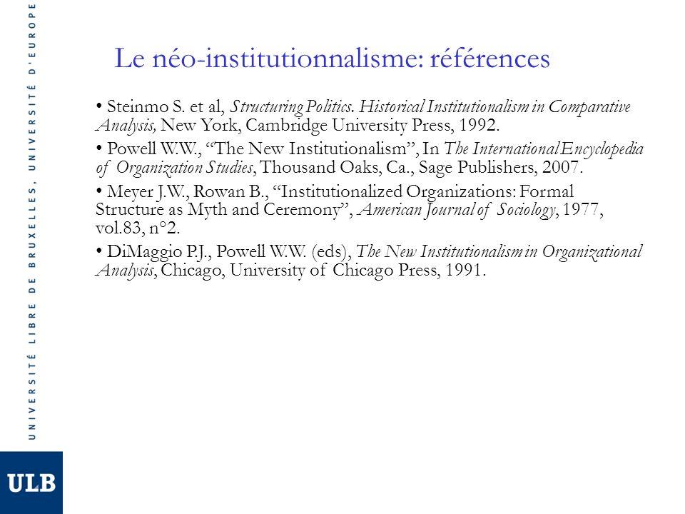 Le néo-institutionnalisme: références Steinmo S. et al, Structuring Politics.