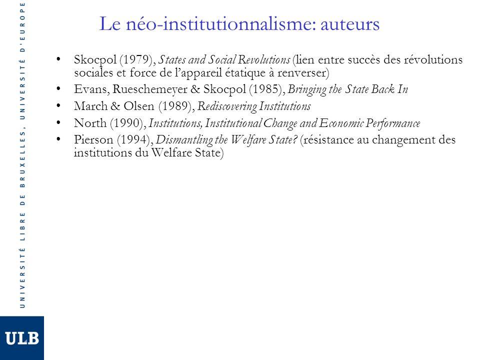Le néo-institutionnalisme: références Steinmo S.et al, Structuring Politics.