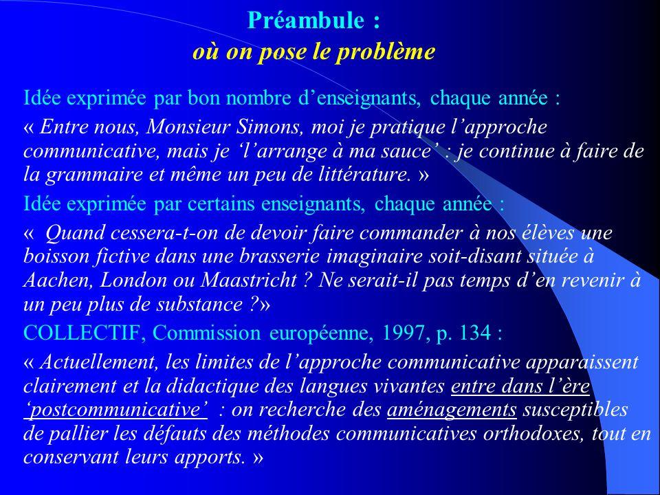 « Je ne remets donc pas en cause les bases de la méthode communicative, mais bien dune méthode communicative qui mettrait la grammaire entre parenthèses.