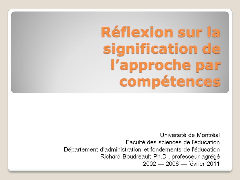 Réflexion sur la signification de lapproche par compétences Université de Montréal Faculté des sciences de léducation Département dadministration et f