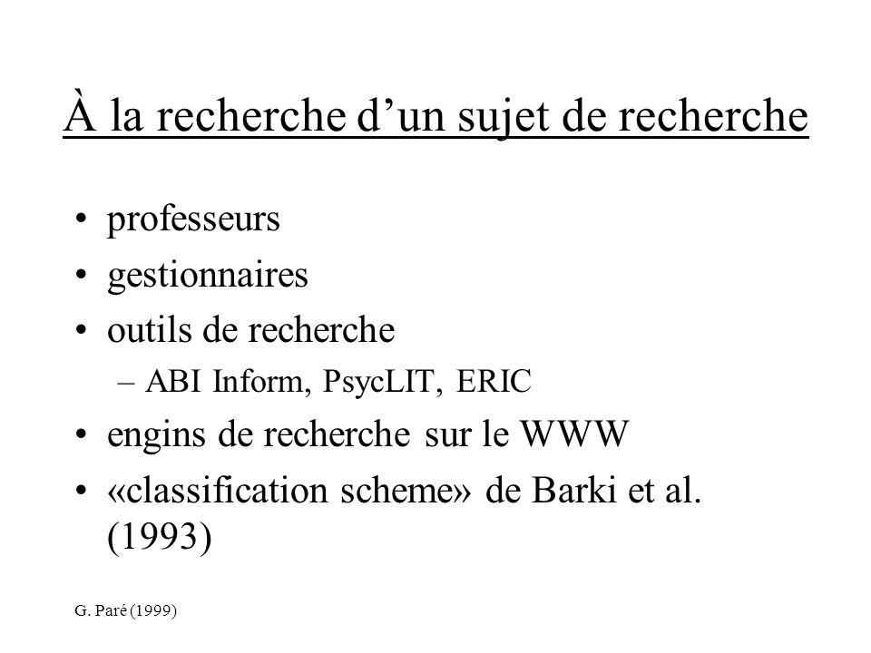 G. Paré (1999) À la recherche dun sujet de recherche professeurs gestionnaires outils de recherche –ABI Inform, PsycLIT, ERIC engins de recherche sur
