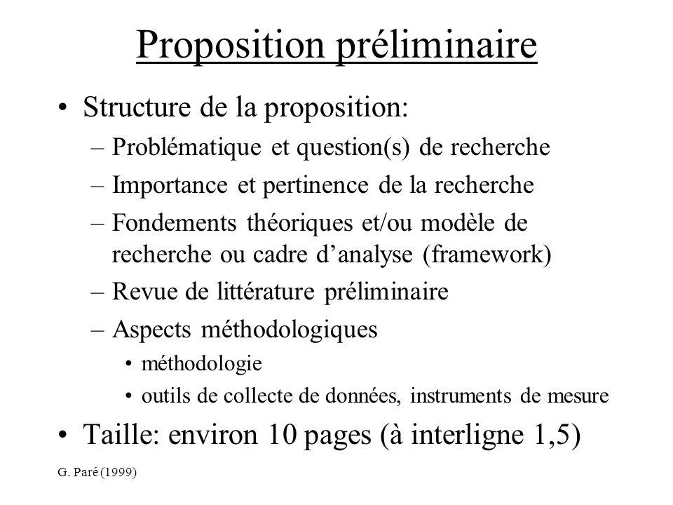 G. Paré (1999) Proposition préliminaire Structure de la proposition: –Problématique et question(s) de recherche –Importance et pertinence de la recher
