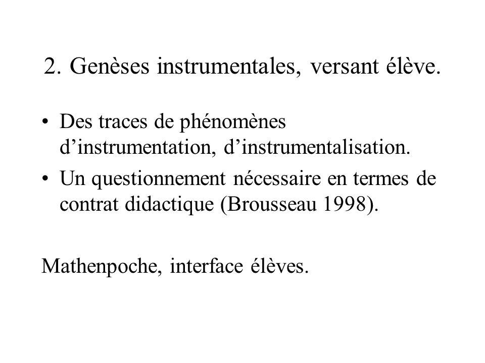 2. Genèses instrumentales, versant élève. Des traces de phénomènes dinstrumentation, dinstrumentalisation. Un questionnement nécessaire en termes de c