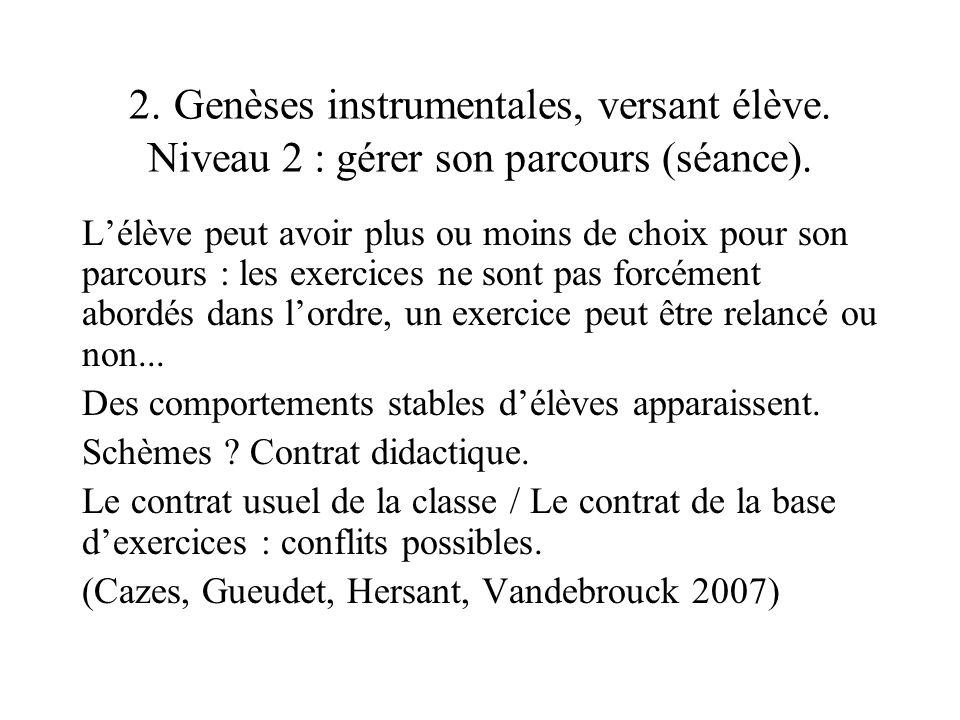 2. Genèses instrumentales, versant élève. Niveau 2 : gérer son parcours (séance). Lélève peut avoir plus ou moins de choix pour son parcours : les exe