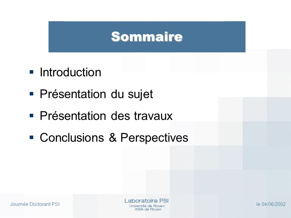 Journée Doctorant PSI le 04/06/2002 Présentation du sujet XML (2) Présentation XML Document CSS : Style XML : Données DTD : Structure & types de données Document HTML : Données Style