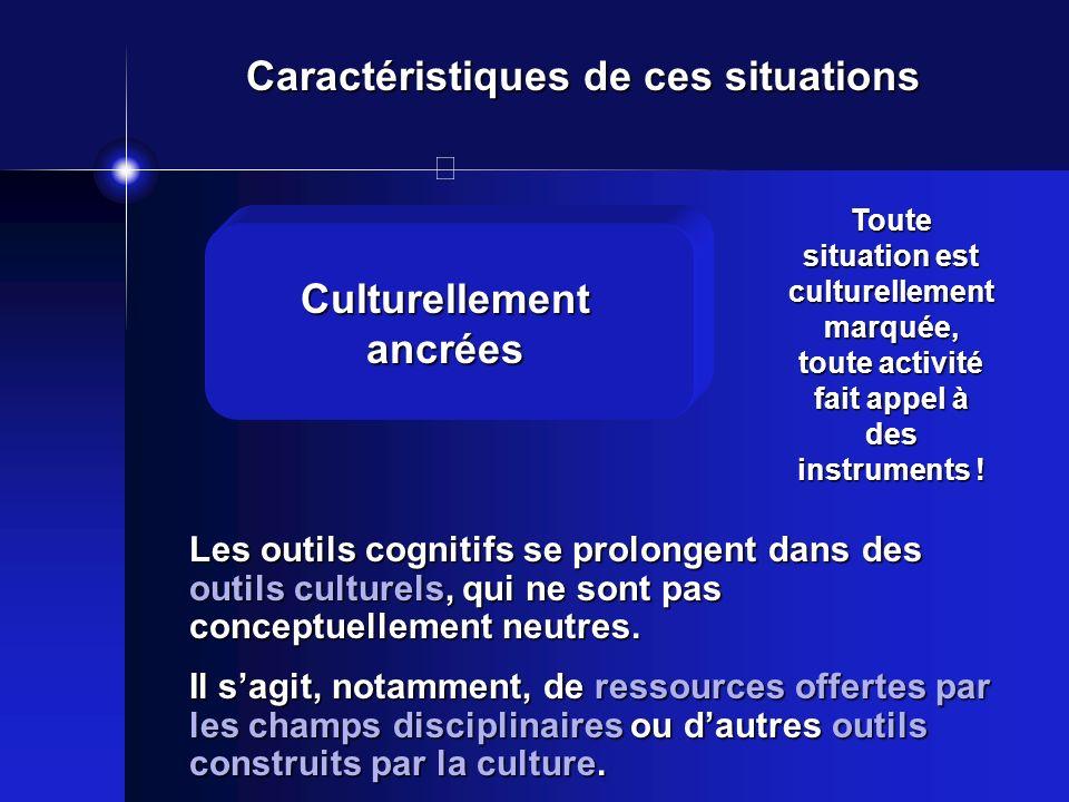 Les outils cognitifs se prolongent dans des outils culturels, qui ne sont pas conceptuellement neutres. Il sagit, notamment, de ressources offertes pa