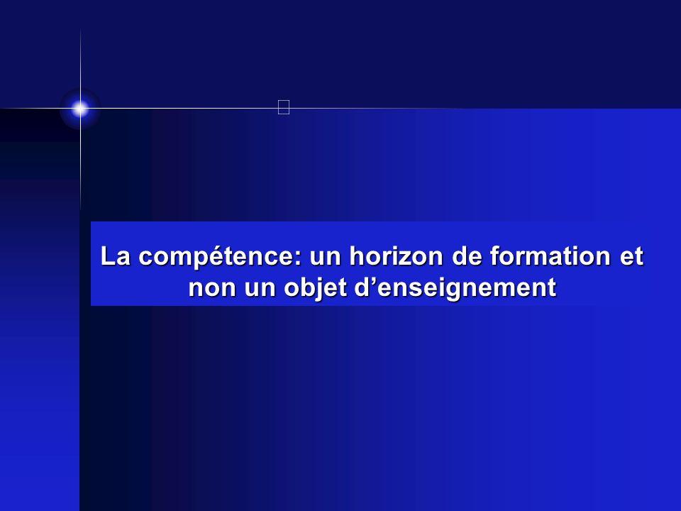 La compétence: un horizon de formation et non un objet denseignement