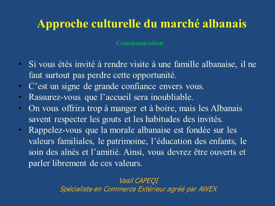 Communication Si vous étés invité à rendre visite à une famille albanaise, il ne faut surtout pas perdre cette opportunité. Cest un signe de grande co