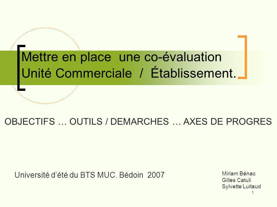 1 Mettre en place une co-évaluation Unité Commerciale / Établissement.