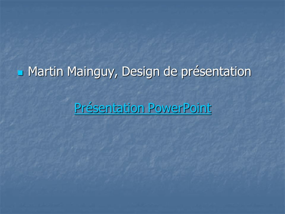Martin Mainguy, Design de présentation Martin Mainguy, Design de présentation Présentation PowerPoint Présentation PowerPoint