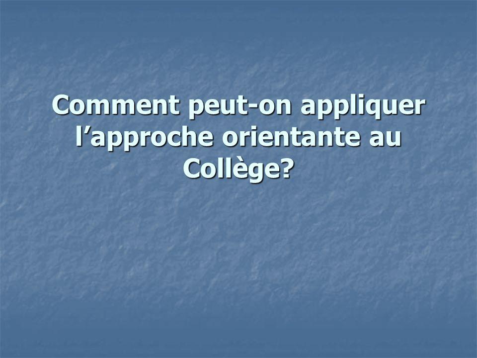 Comment peut-on appliquer lapproche orientante au Collège?