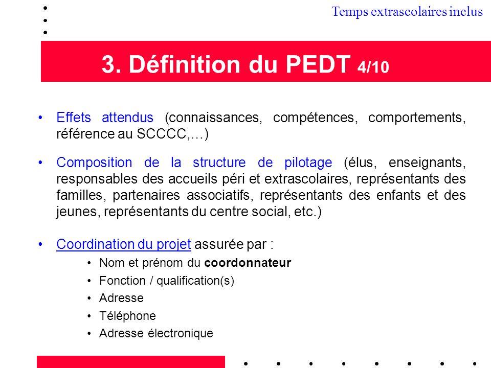 3. Définition du PEDT 4/10 Effets attendus (connaissances, compétences, comportements, référence au SCCCC,…) Composition de la structure de pilotage (