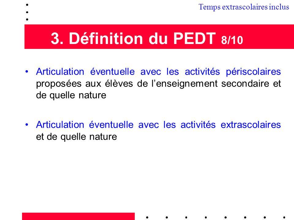 3. Définition du PEDT 8/10 Articulation éventuelle avec les activités extrascolaires et de quelle nature Articulation éventuelle avec les activités pé