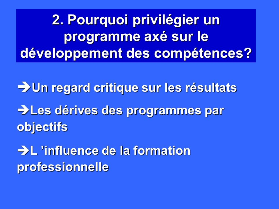 2.Pourquoi privilégier un programme axé sur le développement des compétences.