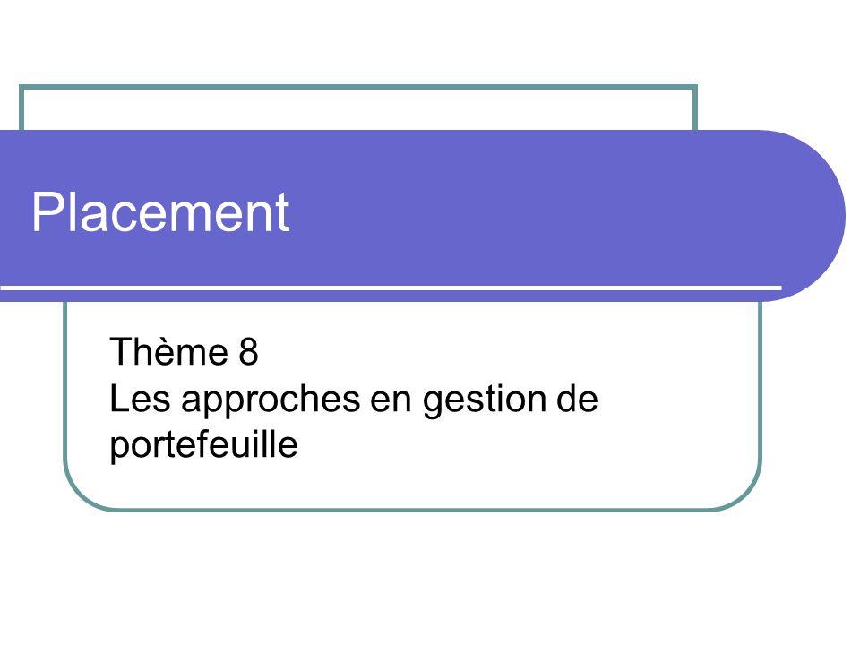 Placement Thème 8 Les approches en gestion de portefeuille