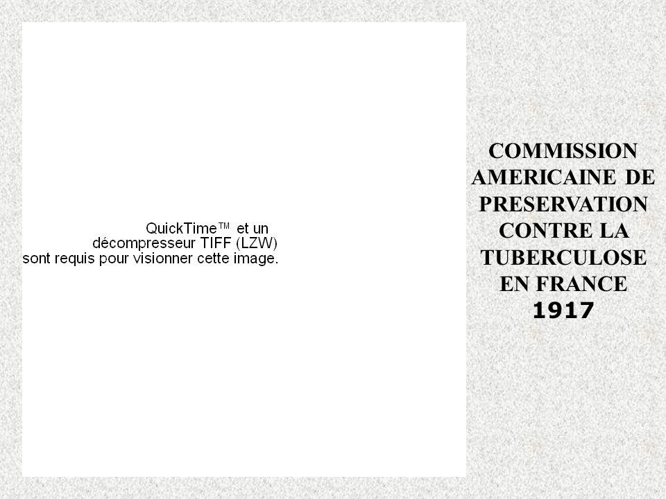 COMMISSION AMERICAINE DE PRESERVATION CONTRE LA TUBERCULOSE EN FRANCE 1917