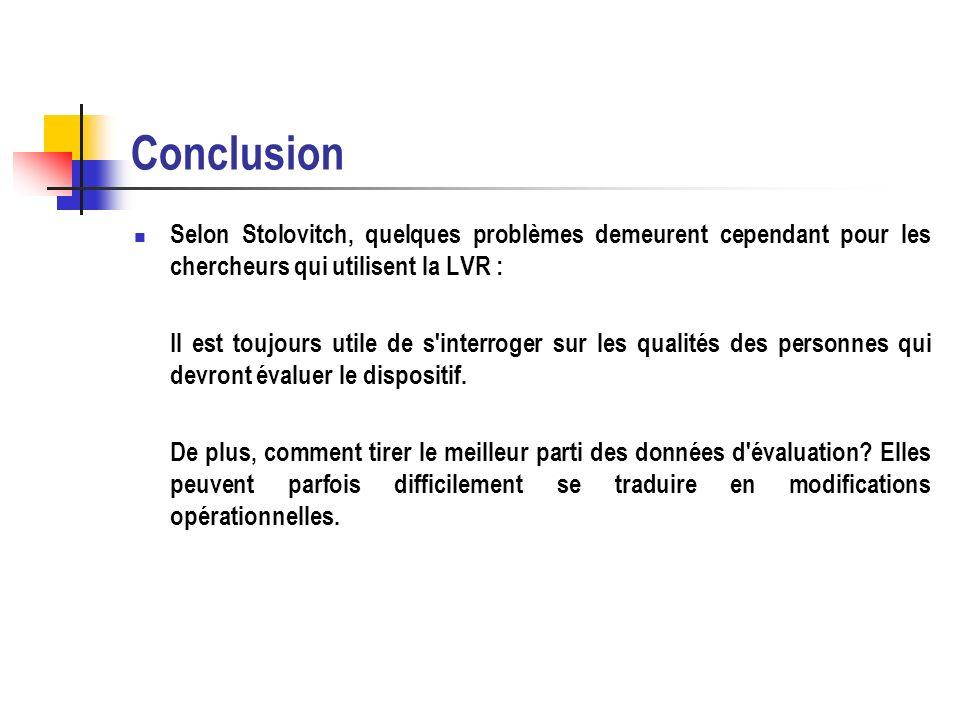 Conclusion Selon Stolovitch, quelques problèmes demeurent cependant pour les chercheurs qui utilisent la LVR : Il est toujours utile de s'interroger s