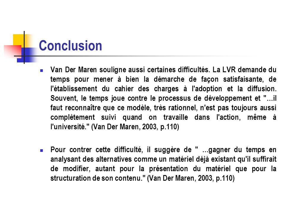 Conclusion Van Der Maren souligne aussi certaines difficultés. La LVR demande du temps pour mener à bien la démarche de façon satisfaisante, de l'étab