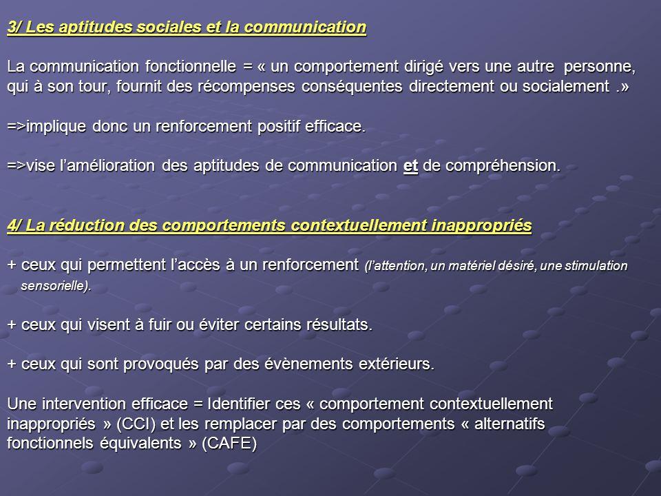 D/Les aptitudes complémentaires Elles seront exercées en parallèle des phases de communication, selon une chronologie précise.