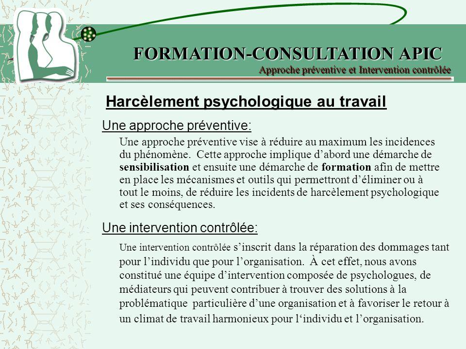 Une approche préventive: Une approche préventive vise à réduire au maximum les incidences du phénomène.